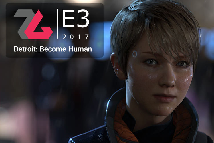 در مسیر E3 2017: بازی Detroit: Become Human