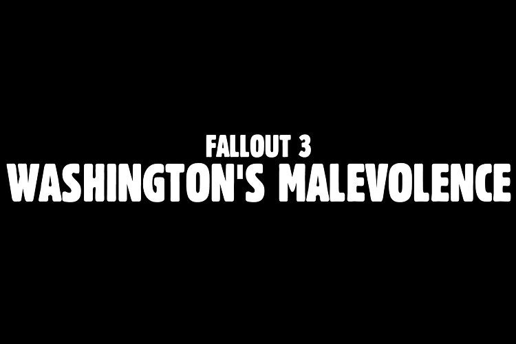 ماد Washington's Malevolence بازی Fallout 3 منتشر شد