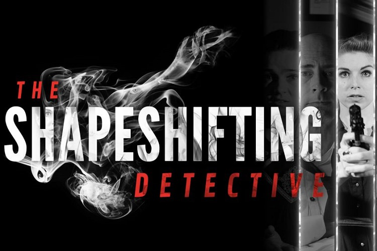 بازی The Shapeshifting Detective در سبک FMV معرفی شد